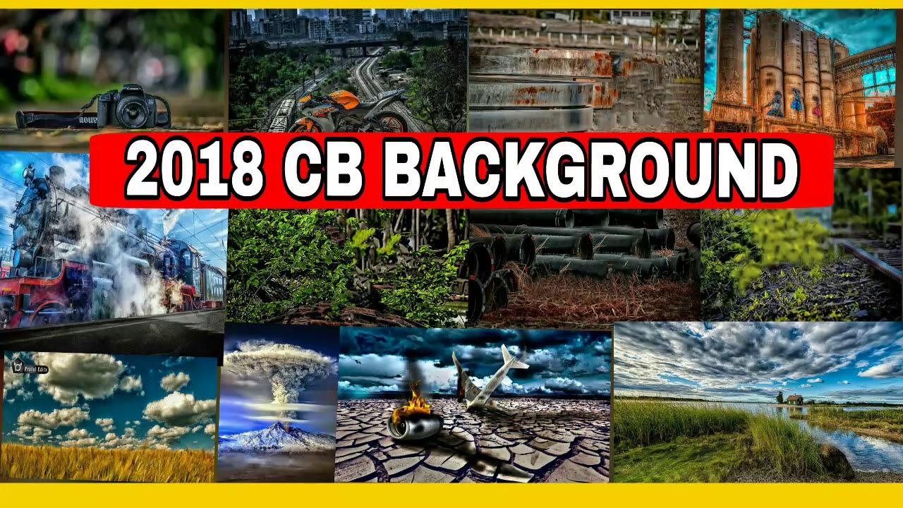 2018 KE NEW CB BACKGROUND || MANIPULATION CB BACKGROUND || PROFESSIONAL CB  BACKGROUND || PHOTOSHOP