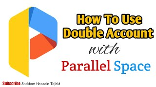 How to use Multiple Account with Parallel Space |Saddam Hossain Tajbid|