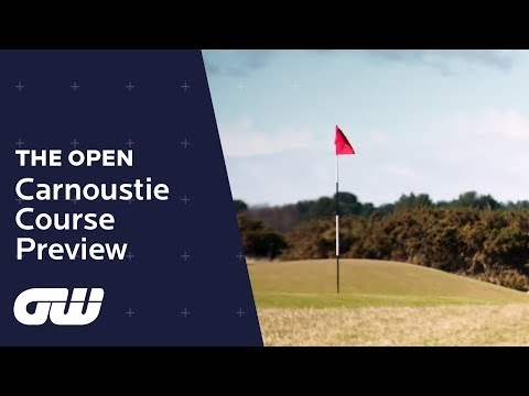 Carnoustie Course Preview   The Open 2018