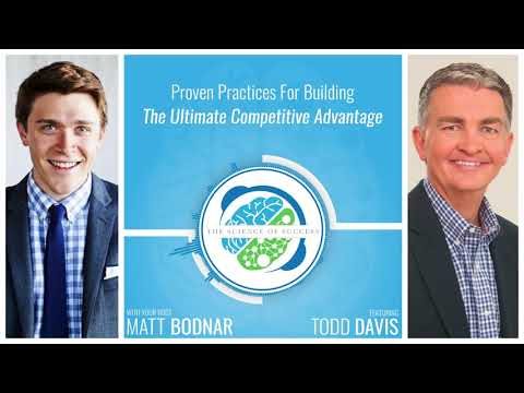 Proven Practices For Building The Ultimate Competitive Advantage with Todd Davis