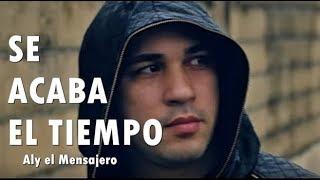 Baixar SE ACABA EL TIEMPO - Aly el Mensajero - Música Cristiana