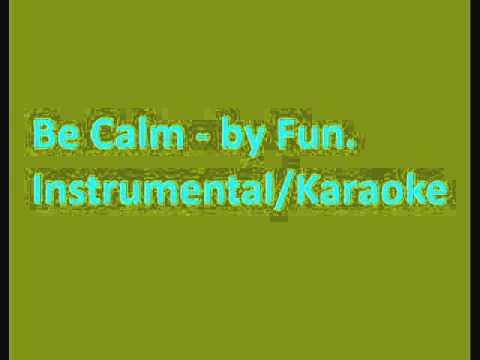 Be Calm Instrumental/Karaoke
