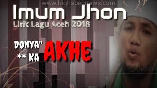 """Imum Jhon"""" Lirik Lagu aceh 2018 """"Donya Ka Akhe"""""""