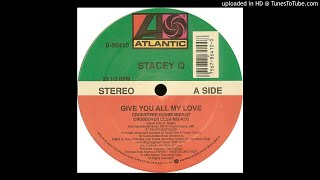 Stacey Q - Give You All My Love (Crossover House Mix)