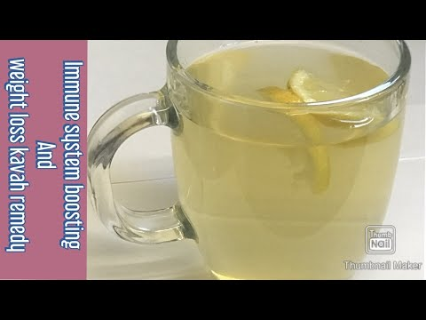 How to make a kavah that boosts your immune system and helps with weight loss naturally