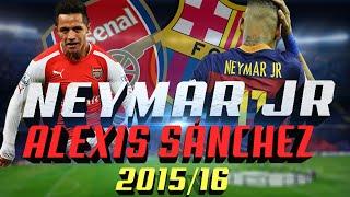 Neymar Jr & Alexis Sánchez ● Ultimate Skills & Goals ● 2015/16
