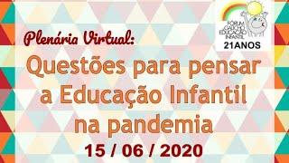 Plenária Virtual: Questões para pensar a Educação Infantil na pandemia