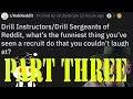 r/AskReddit Funniest drill Sergeant stories Part 3
