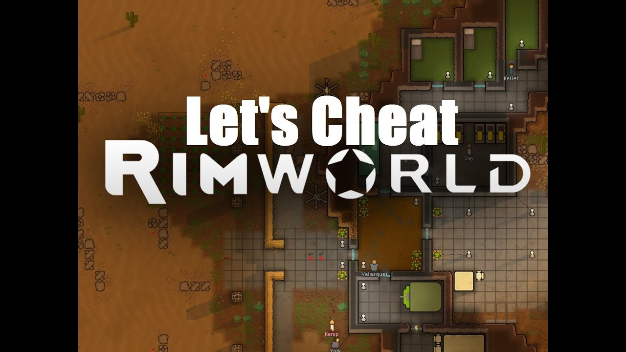 Let's Cheat on Rimworld - Unlimited Health, Items, weapons, Silver