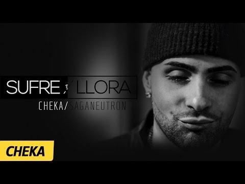 Sufre y Llora - Cheka | (Prod. SagaNeutron)