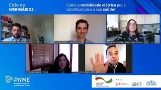 Ciclo de Webinários PNME - Como a mobilidade elétrica pode contribuir com a sua saúde?