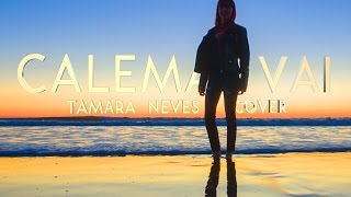Calema - Vai (Tamára Neves Cover 4K)