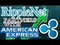 American Express: The Big Ripple Partner -- Ripple Make Code Changes!