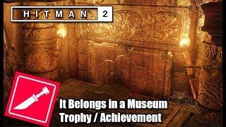 Hitman 2 | It Belongs in a Museum | Trophy/Achievement