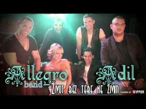 Adil & Allegro Band - Život Bez Tebe Ne živim - 2012