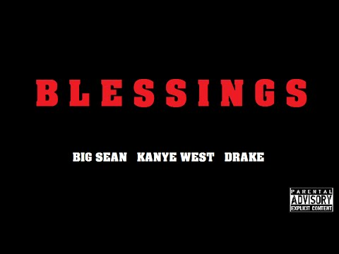 Big Sean  Blessings feat Kanye West & Drake HQ