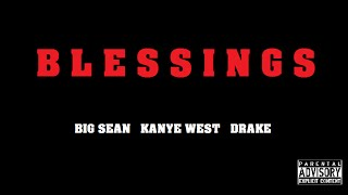 Video Big Sean - Blessings feat Kanye West & Drake [HQ] download MP3, 3GP, MP4, WEBM, AVI, FLV Juni 2018