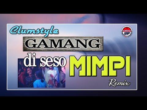 Download Clumztyle - Gamang Di Seso Mimpi__Dut Remix