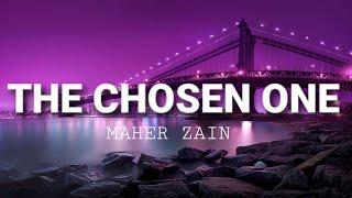 Maher Zain - The Chosen One (Lyrics)