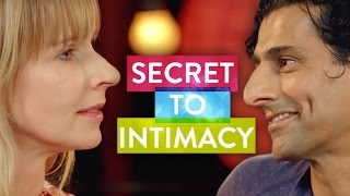 Repeat youtube video The Secret to Intimacy  | The Science of Love