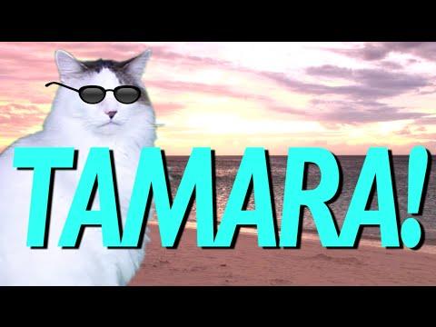 HAPPY BIRTHDAY TAMARA! - EPIC CAT Happy Birthday Song
