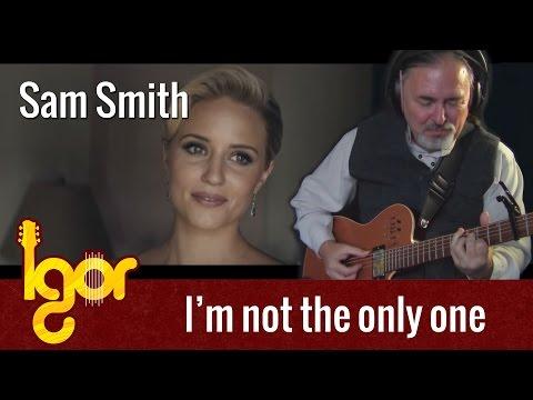 I'm Not The Only Onе – Igor Presnyakov – fingerstyle guitar cover