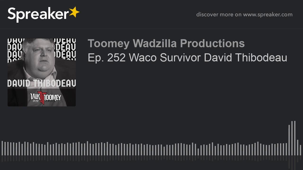 Ep  252 Waco Survivor David Thibodeau