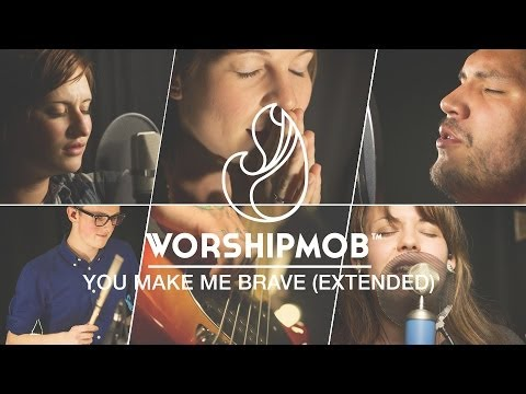You Make Me Brave (extended) - WorshipMob cover - by Bethel's Amanda Cook