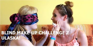 BLIND MAKE-UP CHALLENGE Z ULASKA!