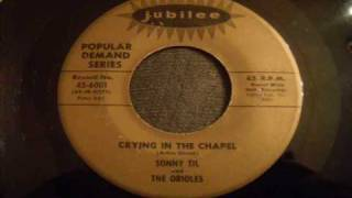 Sonny Til and The Orioles - Crying In The Chapel (1959 Version) - Great R&B Ballad