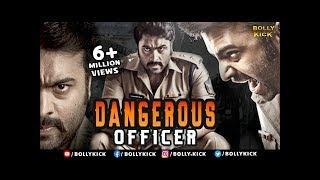 Hindi Dubbed Movies 2019 Full Movie | Dangerous Officer Full Movie | Hindi Movies | Action Movies