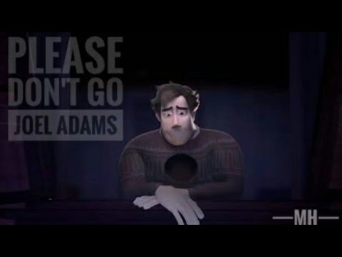 Joel Adams - Please Don't Go ❤ (Animation music video)❤