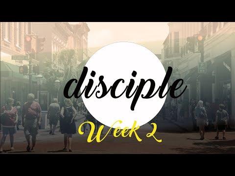 Disciple Sermon Mini Series Week 2