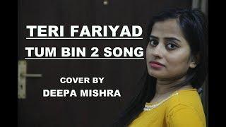 TERI FARIYAD   tum bin 2   Neha Sharma, Aditya Seal,  Jagjit Singh  cover