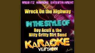 Wreck On the Highway (In the Style of Roy Acuff & The Nitty Gritty Dirt Band) (Karaoke Version)