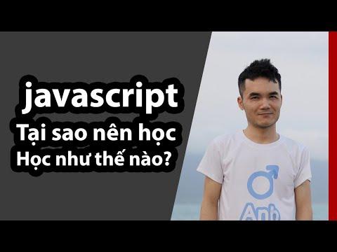 Tại sao nên học javascript? Và học javascript như thế nào?