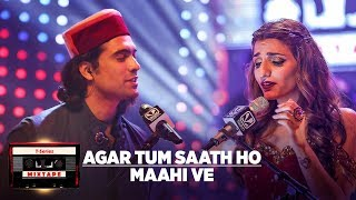 Agar Tum Saath Ho Maahi Ve l T-Series Mixtape l...
