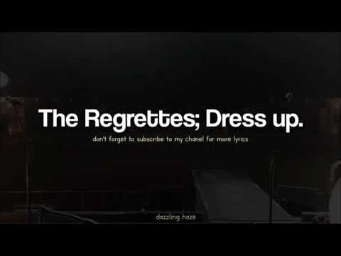 Dress up - The Regrettes // Lyrics