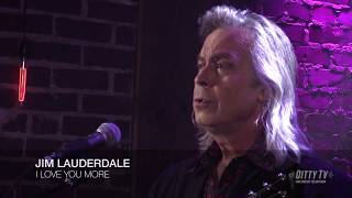 Jim Lauderdale performs I Love You More on Ditty TV YouTube Videos