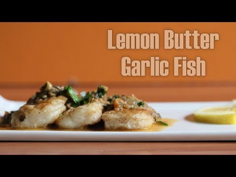 Fish With Lemon Butter Garlic Sauce | Quick Easy Recipe