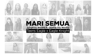 Download Mp3 Mari Semua - Symphony Worship Ft. Creative City Worship  Teens Eagle X Eagle Kni