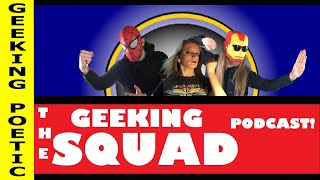 GEEKING SQUAD PODCAST is coming!  Pop-Culture Podcast