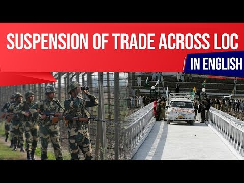 india-suspends-cross-loc-trade-with-pakistan,-important-of-cross-loc-trade-in-indo-pak-relations