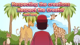 Respecting the Creations Respect the Creator (Respecting Animals)