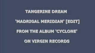 Tangerine Dream - Madrigal Meridian [Edit]