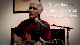 My Live Session - Chris Combette - Enfants de Gore?e (Part.1)
