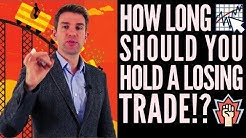 How Long Should You Hold a Losing Trade!? 😐