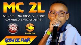 MC 2L :: Um Vídeo Emocionante Ao Vivo na Roda de Funk :: Imperdível