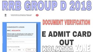 RRB KOLKATA/RRB GROUP D 2018/DOCUMENT VERIFICATION AND MEDICAL/E-Admit Card Out