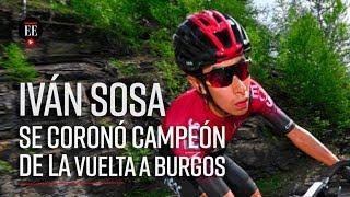 Iván Sosa, campeón de la Vuelta a Burgos 2019 - Noticias - El Espectador